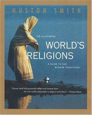 ILLUSTRATED WORLDS RELIGIONS: A Guide To Our Wisdom Traditions