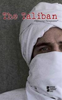 The Taliban : Opposing Viewpoints Series