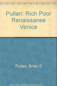 Rich and Poor in Renaissance Venice: The Social Institutions of a Catholic State, to 1620