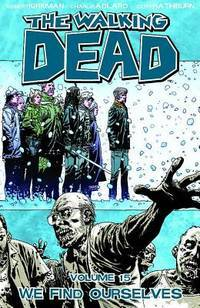 The Walking Dead, Vol. 15: We Find Ourselves by Robert Kirkman - Paperback - December 2011 - from Magus Books (SKU: 1145369)