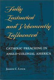Fully Instructed and Vehemently Influenced: Catholic Preaching in Anglo-Colonial America