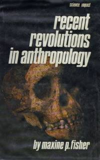 Recent Revolutions in Anthropology by  Maxine P FISHER - First Edition - 1986 - from abookshop (SKU: 904686)