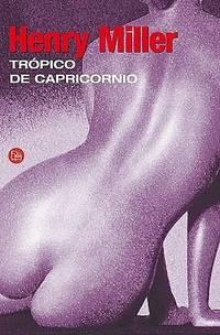 image of Tropico de Capricornio (Tropic of Capricorn) (Spanish Edition) (Narrativa (Punto de Lectura))