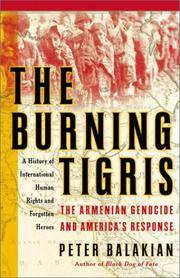 The Burning Tigris; The Armenian Genocide and America's Response
