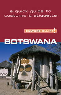 Botswana - Culture Smart the Essential Guide To Customs  Culture