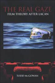 The Real Gaze: Film Theory After Lacan (S U N Y Series in Psychoanalysis and Culture)