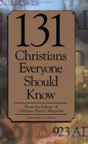 131 christians everyone should know galli mark christian history magazine editorial staff olsen ted packer j i