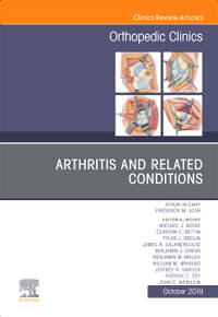 Arthritis and Related Conditions, An Issue of Orthopedic Clinics E-Book (The Clinics:...