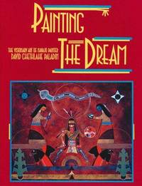 Painting the Dream: The Visionary Art of Navajo Painter David Chethlahe Paladin (Park Street Press)