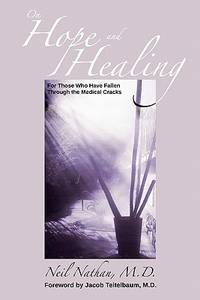 On Hope and Healing: For Those Who Have Fallen Through the Medical Cracks