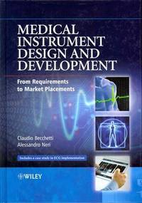 Medical Instrument Design And Development: From Requirements To Market Placements (Hb 2013)