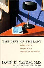 The Gift of Therapy: An Open Letter to a New Generation of Therapists and Their Patients by  Irvin Yalom - Hardcover - 2001 - from 2Vbooks (SKU: Alibris.0045674)