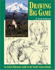 Drawing Big Game,  An Artist's Reference to the North's Great Animals