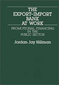 The Export-Import Bank at Work: Promotional Financing in the Public Sector