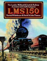LMS 150. The London Midland & Scottish Railway. A Century and a half of Progress.