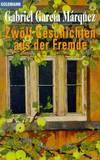 image of Zwölf Geschichten aus der Fremde.