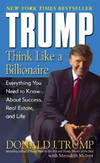 image of Trump: Think Like a Billionaire: Everything You Need to Know About Success, Real Estate, and Life
