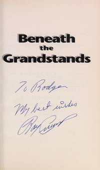 Beneath the Grandstands by Ray Crump - Paperback - Signed - 1993 - from Eatons Books and Crafts (SKU: 47474)