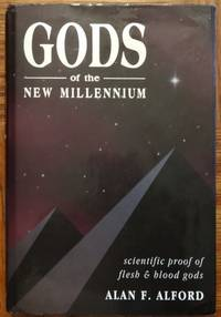 Gods of the New Millennium: Scientific Proof of Flesh and Blood Gods