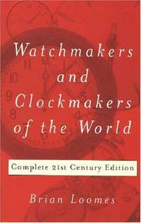 (1) Watchmakers and Clockmakers of the World. (2) Watchmakers and Clockmakers of the World, Volume 2