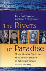 The Rivers of Paradise Moses, Buddha, Confucius, Jesus and Muhammad As Religious Founders