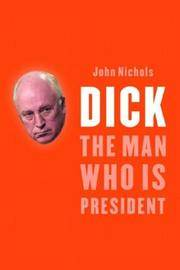 image of Dick: The Man Who Is President