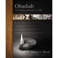 Obadiah: The Kingship Belongs to YHWH. = (Hearing the Message of Scripture: a Commentary, Vol. 27.) by  Daniel I. and Zondervan Block - Hardcover - 127 Seiten. Gr.-8°. Originalpappeinband. - from Antiquariat Michael Solder and Biblio.com