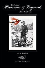 Fly-Fishing Pioneers & Legends of the Northwest