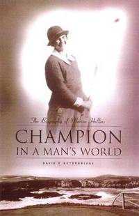 CHAMPION IN A MAN'S WORLD A Biography of Marion Hollins