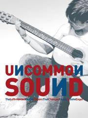 Uncommon Sound; The Left-Handed Guitar Players That Changed Music
