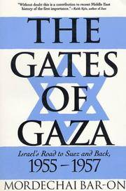 The Gates of Gaza  Israel's Road to Suez and Back, 1955-1957