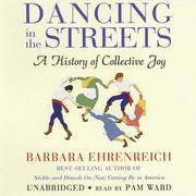 Dancing in the Streets: A History of Collective Joy by  Barbara Ehrenreich - First Thus - 2007 - from KALAMOS BOOKS and Biblio.com