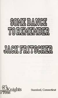 Some Dance to Remember: A Memoir-Novel of the Golden Age of Gay Liberation in San Francisco 1970-1982 by Jack Fritscher - Paperback - 1990 - from ThatBookGuy and Biblio.com