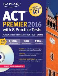 Kaplan ACT Premier 2016 with 8 Practice Tests: Personalized Feedback + Book + Online + DVD...