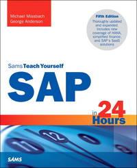 SAP in 24 Hours, Sams Teach Yourself (5th Edition) (Sams Teach Yourself in 24 Hours)