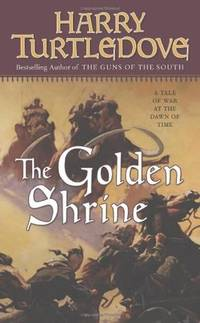 The Golden Shrine (A Tale of War at the Dawn of Time)