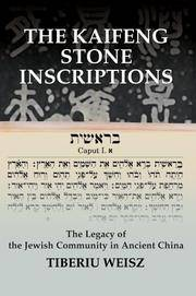 The Kaifeng Stone Inscriptions : The Legacy of the Jewish Community in Ancient China
