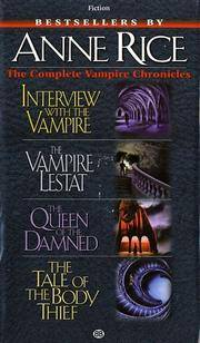 Complete Vampire Chronicles (Interview with the Vampire, The Vampire Lestat, The Queen of the...