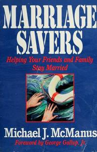 Marriage Savers  Helping Your Friends and Family Stay Married
