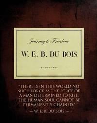 W. E. B. Du Bois (Journey to Freedom)