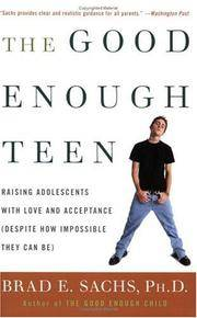 The Good Enough Teen: Raising Adolescents with Love and Acceptance (Despite How Impossible They...