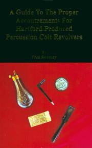 A Guide to the Proper Accoutrements for Hartford Produced Percussion Colt Revolvers