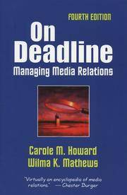On Deadline: Managing Media Relations by  Wilma K  Carole M.; Mathews - Paperback - 4th - 2006-02-15 - from JMSolutions (SKU: s12-ATS130315031)