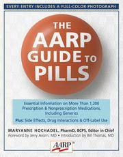 The AARP Guide to Pills: Essential Information on More Than 1,200 Prescription &...