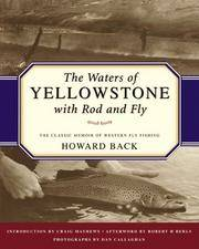 The Waters of Yellowstone with Rod and Fly by  Howard Back - 1st - 2000 - from Abacus Bookshop and Biblio.com