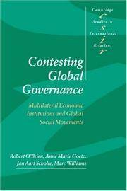 Contesting Global Governance: Multilateral Economic Institutions and Global Social Movements.