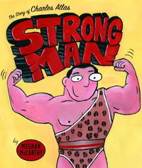 Strong Man the Story of Charles Atlas