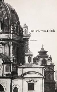 J. B. Fischer von Erlach (The Architect and society)