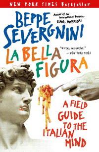 La Bella Figura: A Field Guide to the Italian Min