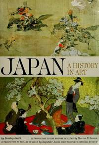 Japan: A History in Art Bradley Smith; Marius B. Jansen and Nagatake Asano
